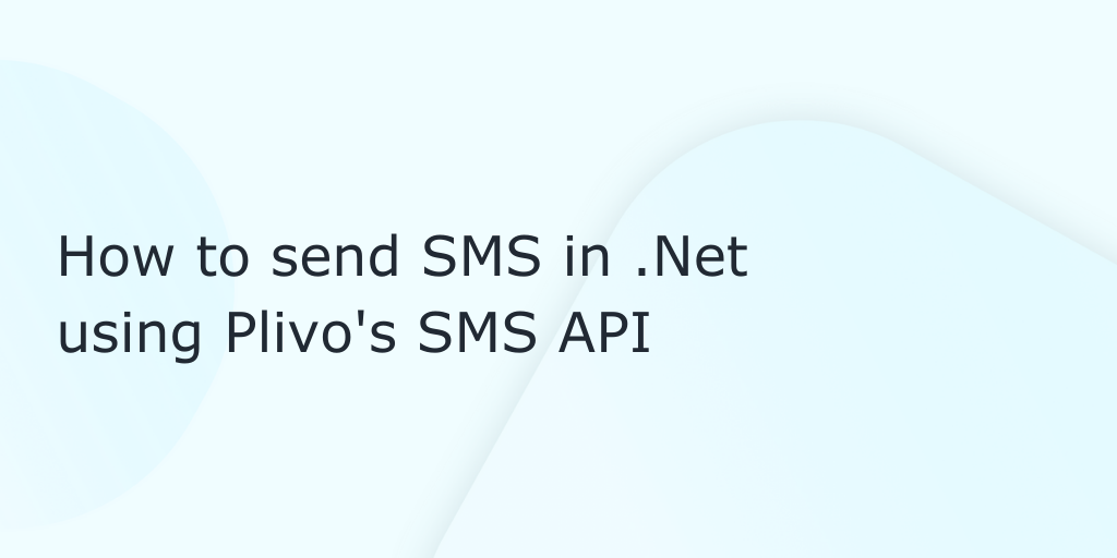 How to Send SMS in .NET Using Plivo's SMS API