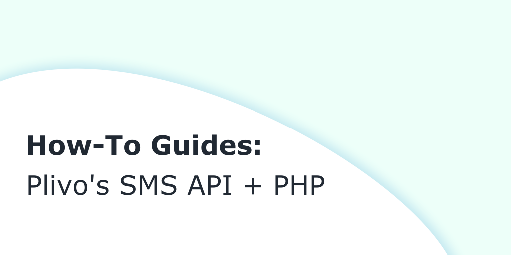 How to send SMS in PHP using Plivo's SMS API